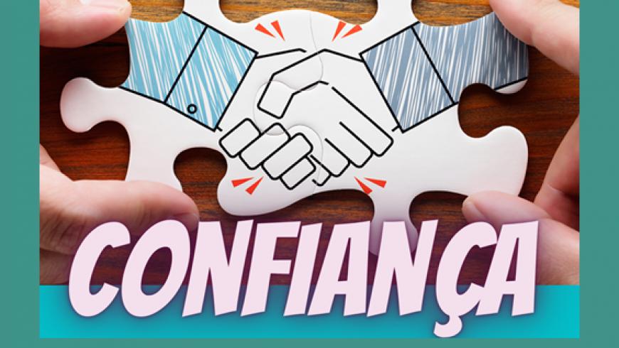 Confiança – Fortalecer e Manter – resultados certos em Engajamento e Perfomance